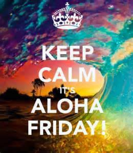 keepcalmAlohaFriday